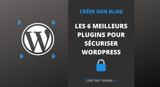 Les 6 meilleurs plugins pour sécuriser WordPress