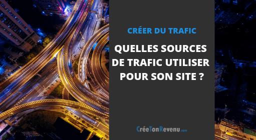 Quelles sources de trafic utiliser pour son site _