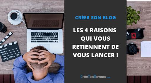 Creer un business en ligne les 4 raisons qui vous retiennent et pourquoi elles sont de fausses excuses