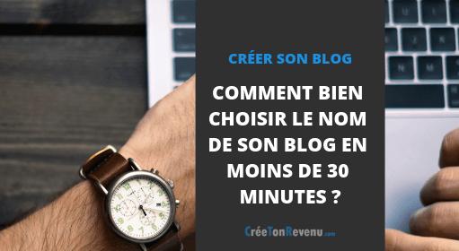 Comment choisir le nom de son blog en moins de 30 minutes