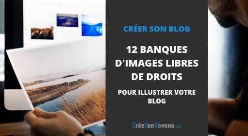 Les 10 banques d'images libres de droits pour illustrer votre blog