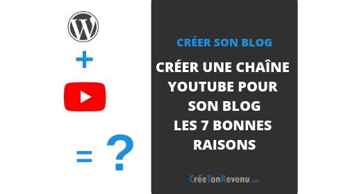 Créer une chaîne YouTube pour son blog_ Les 7 bonnes raisons de le faire en 2019 (1)
